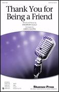 Cover icon of Thank You For Being A Friend sheet music for choir (SATB: soprano, alto, tenor, bass) by Greg Gilpin and Andrew Gold, intermediate skill level
