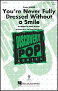 Cover icon of You're Never Fully Dressed Without A Smile (2014 Film Version) sheet music for choir (3-Part Mixed) by Mark Brymer, Charles Strouse, Christoph Willibald Gluck, Greg Kurstin, Martin Charnin and Sia Furler, intermediate