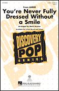 Cover icon of You're Never Fully Dressed Without A Smile (2014 Film Version) sheet music for choir (2-Part) by Mark Brymer, Charles Strouse, Christoph Willibald Gluck, Greg Kurstin, Martin Charnin and Sia Furler, intermediate duet