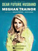 Cover icon of Dear Future Husband sheet music for voice, piano or guitar by Meghan Trainor and Kevin Kadish, intermediate