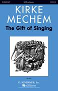 Cover icon of Gift Of Singing sheet music for choir (SATB: soprano, alto, tenor, bass) by Kirke Mechem, intermediate