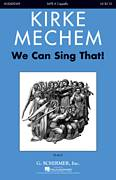Cover icon of We Can Sing That sheet music for choir (SATB: soprano, alto, tenor, bass) by Kirke Mechem, intermediate