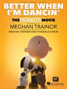 Cover icon of Better When I'm Dancin' sheet music for voice, piano or guitar by Meghan Trainor and Thaddeus Dixon, intermediate