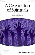 Cover icon of A Celebration Of Spirituals sheet music for choir (SATB: soprano, alto, tenor, bass) by Joseph M. Martin and Traditional Spirituals, intermediate