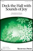Cover icon of Deck The Hall With Sounds Of Joy sheet music for choir (3-Part Mixed) by Catherine Delanoy, intermediate