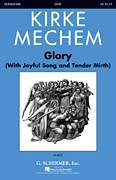 Cover icon of Glory (With Joyful Song And Tender Mirth) sheet music for choir (SATB: soprano, alto, tenor, bass) by Kirke Mechem, intermediate