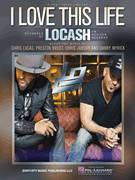 Cover icon of I Love This Life sheet music for voice, piano or guitar by LoCash, Chris Janson, Chris Lucas, Danny Myrick and Preston Brust, intermediate skill level