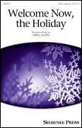 Cover icon of Welcome Now, The Holiday sheet music for choir (SATB) by Greg Gilpin, intermediate
