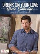 Cover icon of Drunk On Your Love sheet music for voice, piano or guitar by Brett Eldredge and Ross Copperman, intermediate skill level
