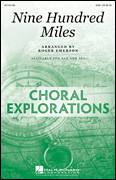 Cover icon of Nine Hundred Miles sheet music for choir (SAB) by Roger Emerson, intermediate choir (SAB)