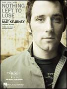 Cover icon of Nothing Left To Lose sheet music for voice, piano or guitar by Mat Kearney and Mathew Kearney, intermediate
