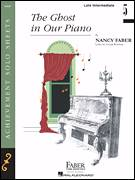 Cover icon of The Ghost in Our Piano sheet music for piano solo by Nancy Faber and Crystal Bowman, intermediate/advanced skill level