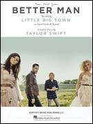 Cover icon of Better Man sheet music for voice, piano or guitar by Little Big Town and Taylor Swift, intermediate
