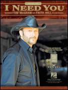 Cover icon of I Need You sheet music for voice, piano or guitar by Tim McGraw with Faith Hill, Faith Hill, Tim McGraw, David Lee and Tony Lane, intermediate skill level
