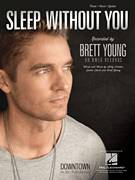 Cover icon of Sleep Without You sheet music for voice, piano or guitar by Brett Young, Justin Ebach and Kelly Archer, intermediate skill level