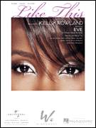 Cover icon of Like This sheet music for voice, piano or guitar by Kelly Rowland featuring Eve, Eve, Elvis Williams, Eve Jeffers, Jamal Jones, Jason Perry, Kelly Rowland and Sean Garrett, intermediate skill level