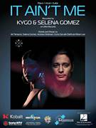 Cover icon of It Ain't Me sheet music for voice, piano or guitar by Kygo and Selena Gomez, Ali Tamposi, Andrew Wotman, Brian Lee, Kyrre Gorvell-Dahll and Selena Gomez, intermediate skill level