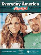 Cover icon of Everyday America sheet music for voice, piano or guitar by Sugarland, Jennifer Nettles, Kristian Bush and Lisa Carver, intermediate skill level
