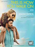 Cover icon of This Is How You Walk On sheet music for voice, piano or guitar by Gary Lightbody & Johnny McDaid and Snow Patrol