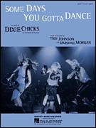 Cover icon of Some Days You Gotta Dance sheet music for voice, piano or guitar by Dixie Chicks, intermediate voice, piano or guitar