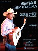 Cover icon of How 'Bout Them Cowgirls sheet music for voice, piano or guitar by George Strait, Casey Beathard and Ed Hill, intermediate skill level