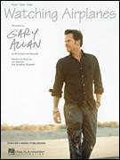 Cover icon of Watching Airplanes sheet music for voice, piano or guitar by Gary Allan and Jim Beavers