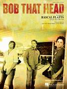 Cover icon of Bob That Head sheet music for voice, piano or guitar by Rascal Flatts, Gary Levox, Michael Dulaney and Neil Thrasher, intermediate