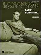 Cover icon of If I'm Not Made For You (If You're Not The One) sheet music for voice, piano or guitar by Daniel Bedingfield, intermediate skill level