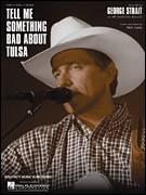 Cover icon of Tell Me Something Bad About Tulsa sheet music for voice, piano or guitar by George Strait and Red Lane, intermediate