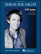 Cover icon of This Is The Night sheet music for voice, piano or guitar by Clay Aiken, American Idol, Aldo Nova, Chris Braide and Gary Burr, intermediate