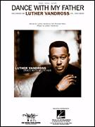 Cover icon of Dance With My Father sheet music for voice, piano or guitar by Luther Vandross and Richard Marx, intermediate