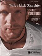Cover icon of Walk A Little Straighter sheet music for voice, piano or guitar by Billy Currington, Carson Chamberlain and Casey Beathard, intermediate