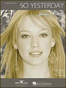 Cover icon of So Yesterday sheet music for voice, piano or guitar by Hilary Duff, Graham Edwards, Lauren Christy and Scott Spock, intermediate skill level