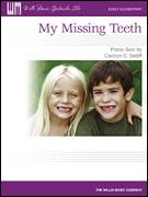 Cover icon of My Missing Teeth sheet music for piano solo (elementary) by Carolyn C. Setliff, beginner piano (elementary)