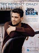 Cover icon of We Weren't Crazy sheet music for voice, piano or guitar by Josh Gracin, Bobby Pinson and Tony Lopacinski, intermediate