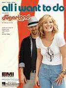 Cover icon of All I Want To Do sheet music for voice, piano or guitar by Sugarland, Bobby Pinson, Jennifer Nettles and Kristian Bush, intermediate skill level