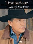 Cover icon of Troubadour sheet music for voice, piano or guitar by George Strait