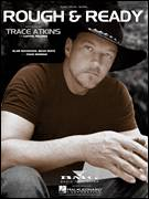 Cover icon of Rough and Ready sheet music for voice, piano or guitar by Trace Adkins, Blair MacKichan, Bryan White and Craig Wiseman, intermediate skill level