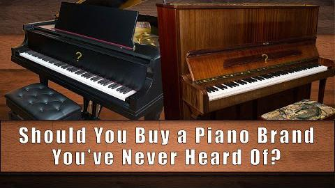 Should You Buy a Piano from a Brand You've Never Heard of?