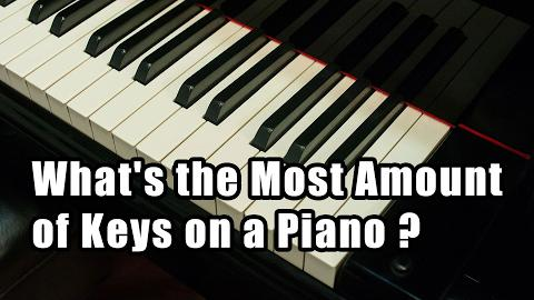 What's the Greatest Number of Keys on a Piano?