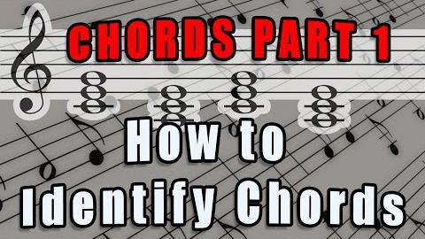 How to Identify Chords in Music - Chords Part 1