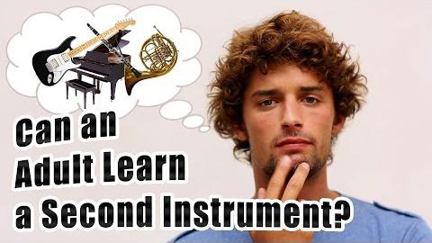 Can an Adult Learn a Second Instrument?
