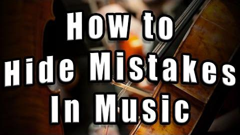 How to Hide Mistakes in Your Musical Performance