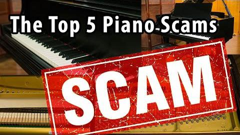 The Top 5 Piano Scams - Piano Buyers Beware!