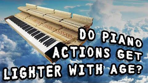Do Piano Actions Get Lighter with Age?
