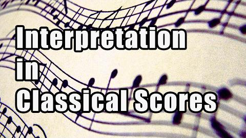 Interpretation in Classical Scores