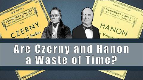 Are Czerny and Hanon a Waste of Time?