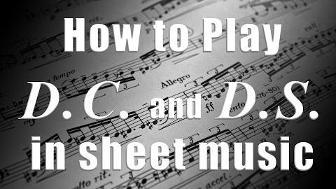 How to Play D.C. and D.S. in Sheet Music