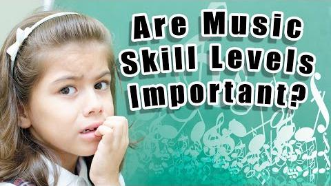 Are Music Skill Levels Important?