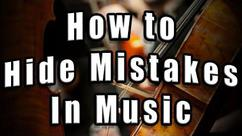 How to Hide Mistakes During Performance